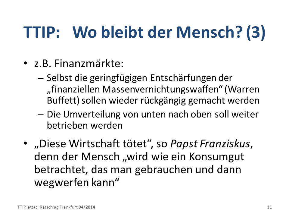 TTIP: Wo bleibt der Mensch (3)