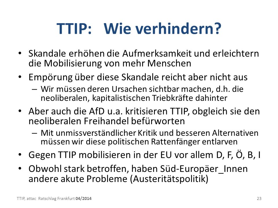 TTIP: Wie verhindern Skandale erhöhen die Aufmerksamkeit und erleichtern die Mobilisierung von mehr Menschen.