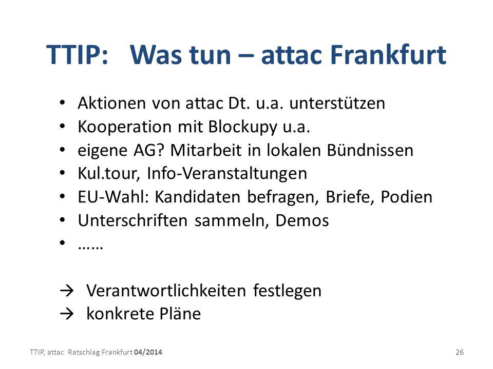 TTIP: Was tun – attac Frankfurt