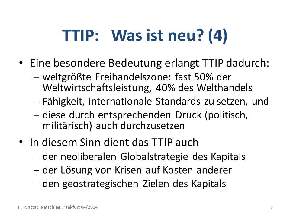 TTIP: Was ist neu (4) Eine besondere Bedeutung erlangt TTIP dadurch: