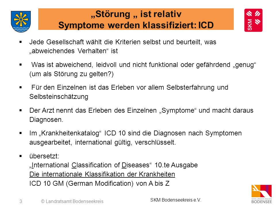 """""""Störung """" ist relativ Symptome werden klassifiziert: ICD"""