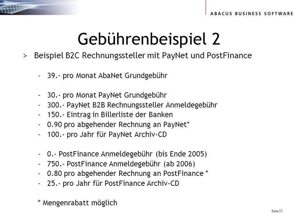 Gebührenbeispiel 2 Beispiel B2C Rechnungssteller mit PayNet und PostFinance. 39.- pro Monat AbaNet Grundgebühr.