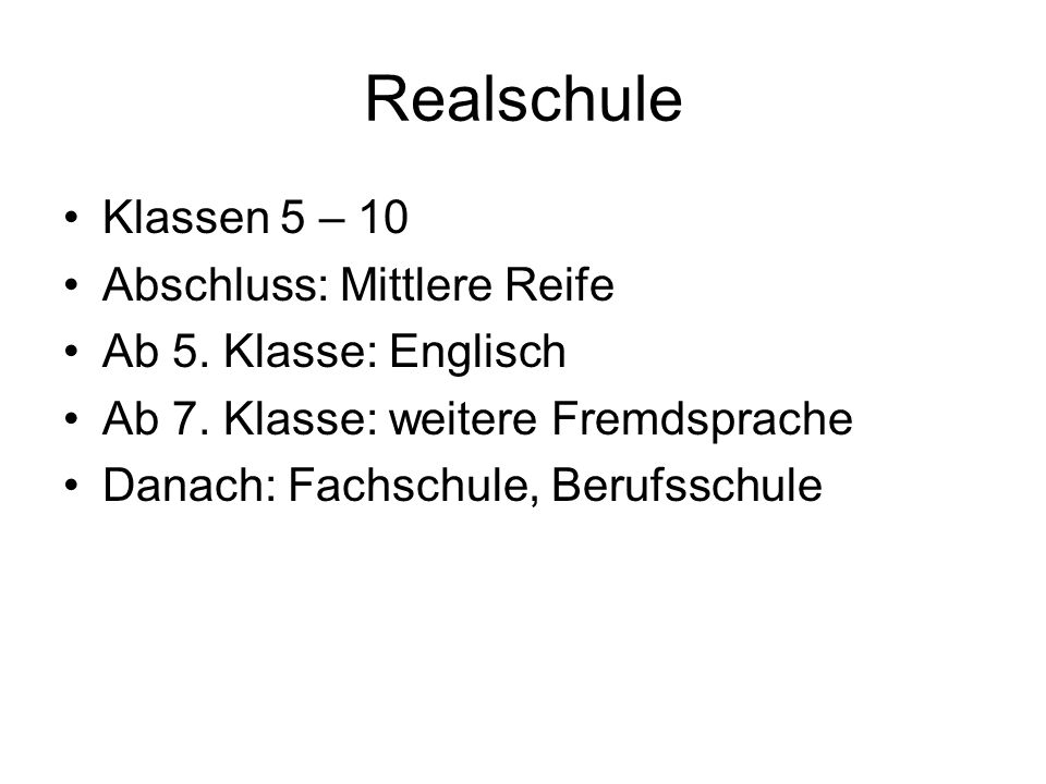 Realschule Klassen 5 – 10 Abschluss: Mittlere Reife