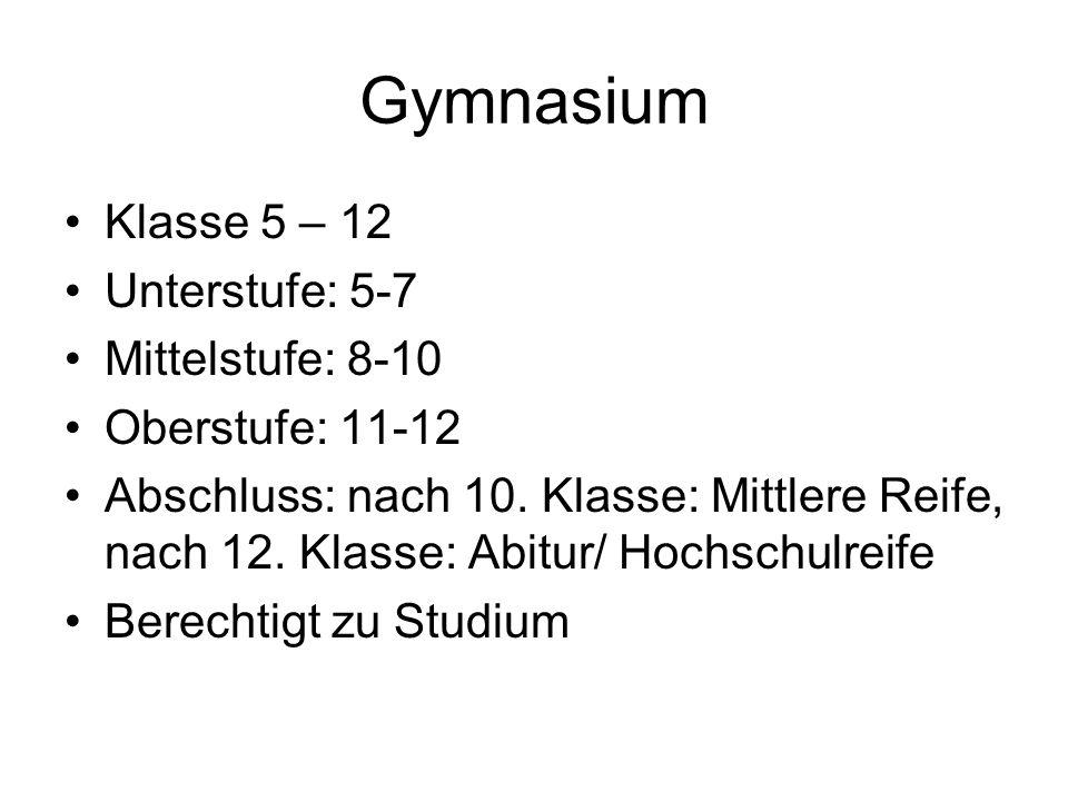 Gymnasium Klasse 5 – 12 Unterstufe: 5-7 Mittelstufe: 8-10