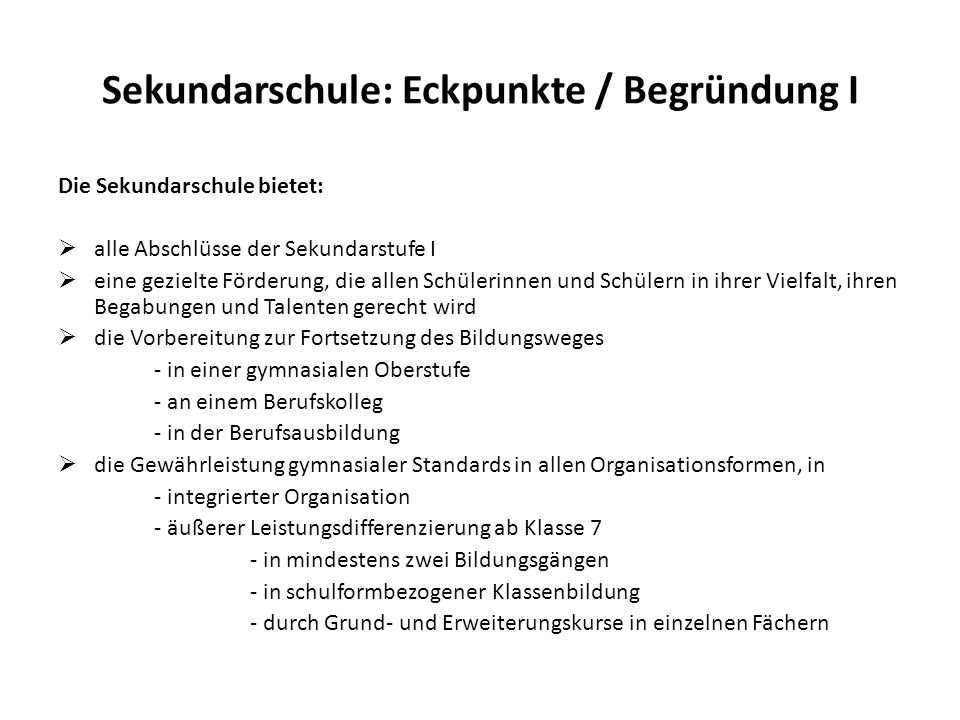 Sekundarschule: Eckpunkte / Begründung I
