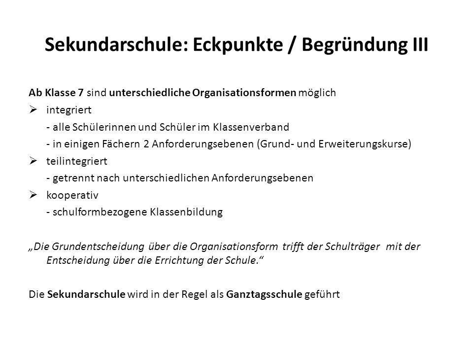 Sekundarschule: Eckpunkte / Begründung III