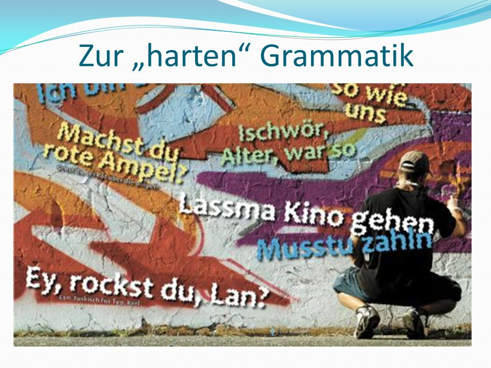 "Zur ""harten Grammatik"