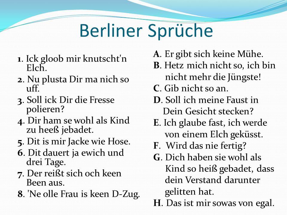 Berliner Sprüche A. Er gibt sich keine Mühe.