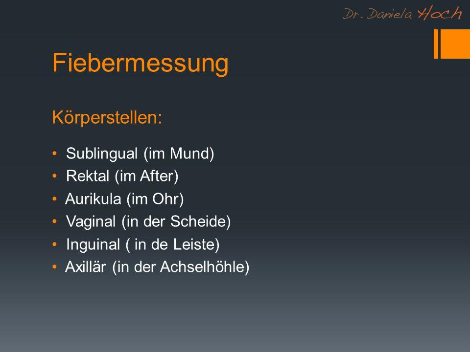 Fiebermessung Körperstellen: Sublingual (im Mund) Rektal (im After)