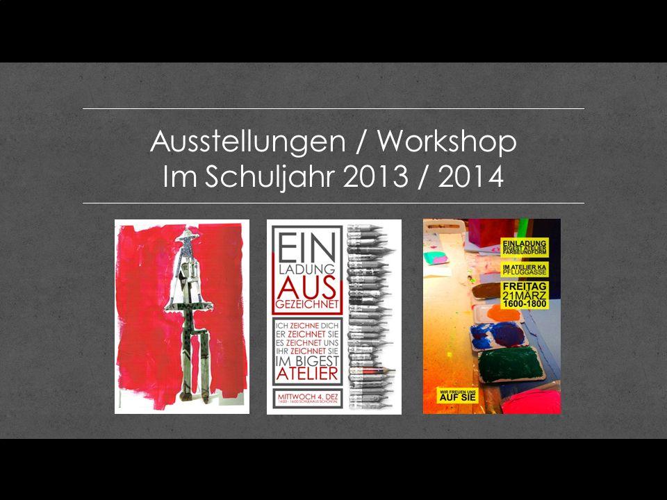 Ausstellungen / Workshop