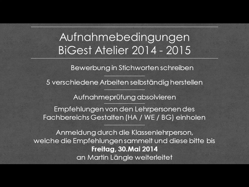 Aufnahmebedingungen BiGest Atelier 2014 - 2015
