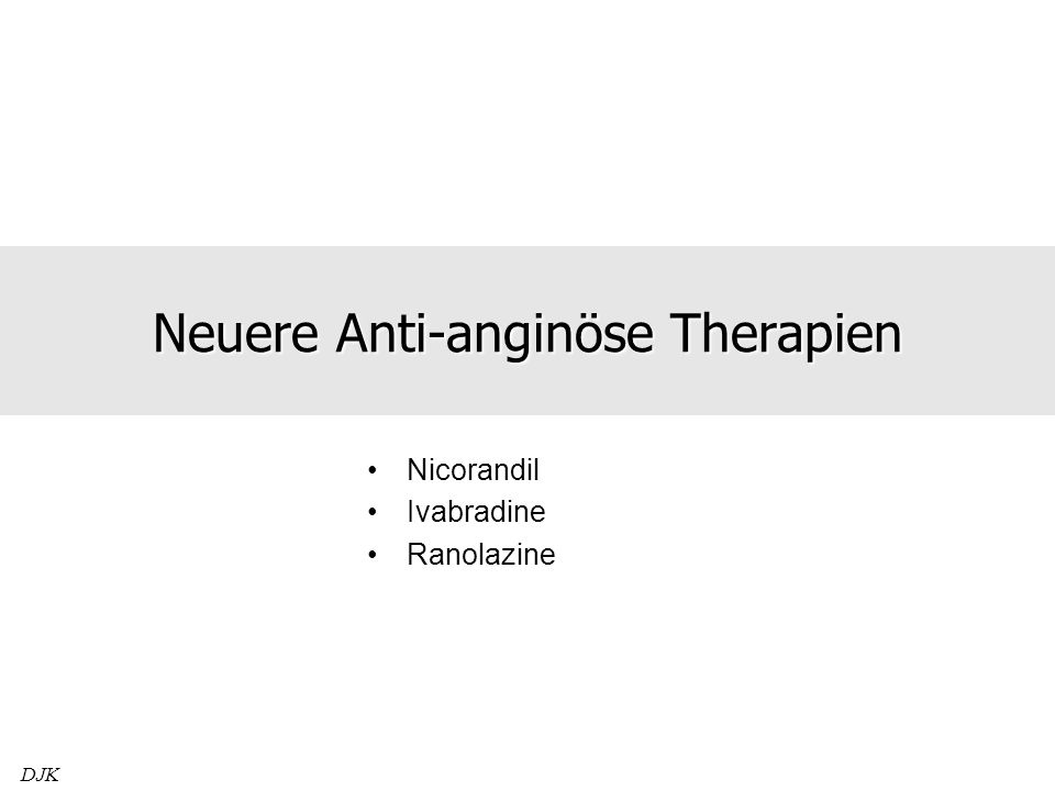 Neuere Anti-anginöse Therapien