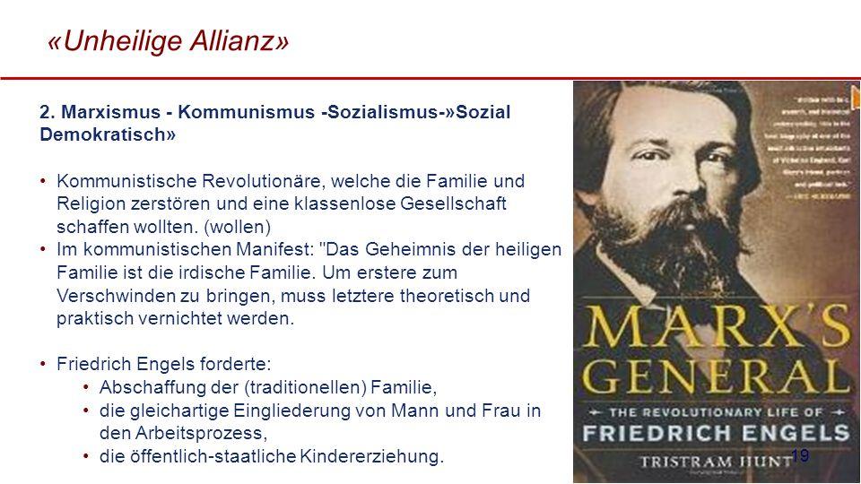 «Unheilige Allianz» 2. Marxismus - Kommunismus -Sozialismus-»Sozial Demokratisch»
