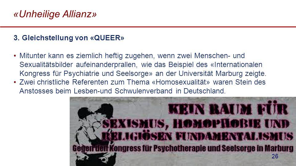«Unheilige Allianz» 3. Gleichstellung von «QUEER»
