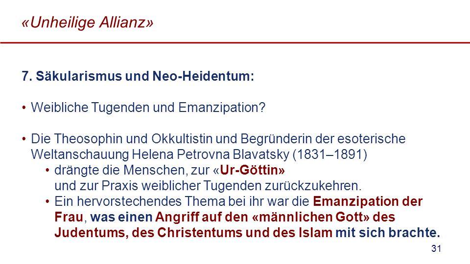 «Unheilige Allianz» 7. Säkularismus und Neo-Heidentum: