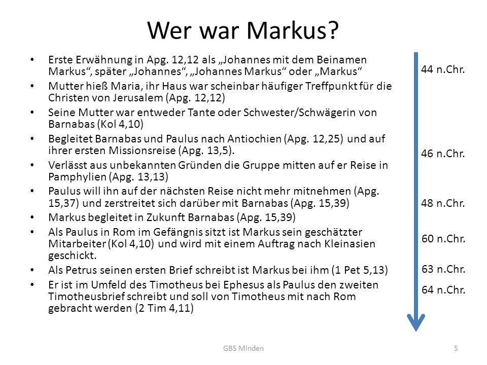 """Wer war Markus Erste Erwähnung in Apg. 12,12 als """"Johannes mit dem Beinamen Markus , später """"Johannes , """"Johannes Markus oder """"Markus"""