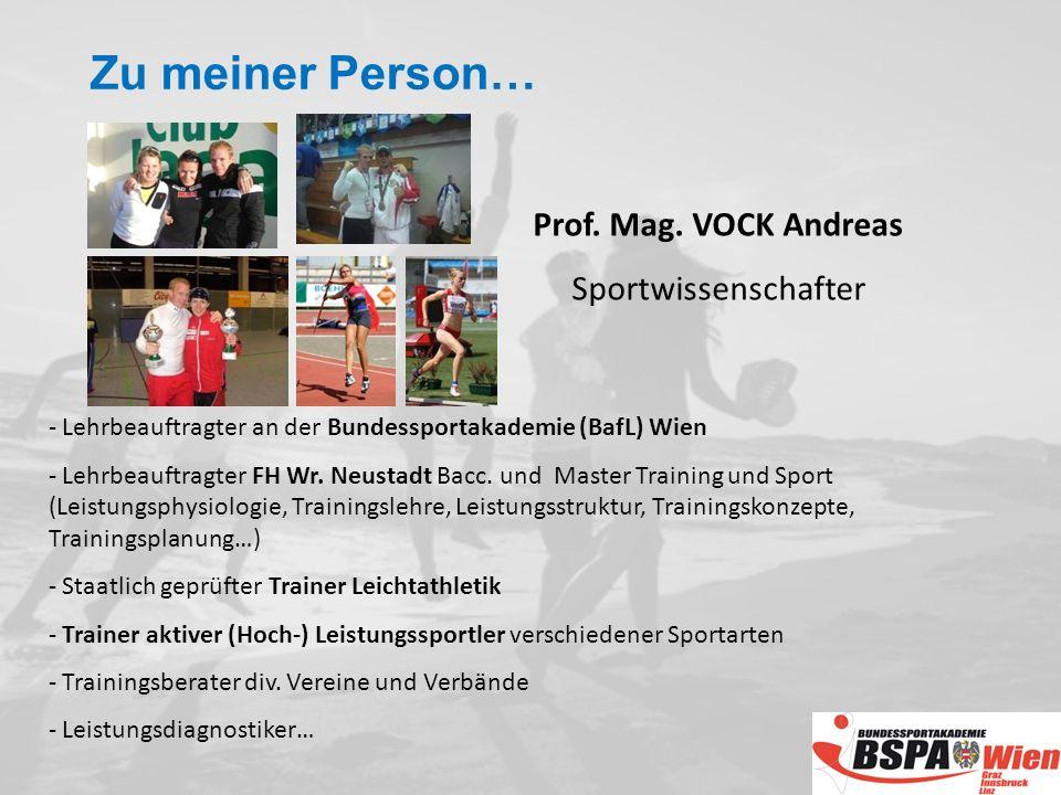 Zu meiner Person… Prof. Mag. VOCK Andreas Sportwissenschafter