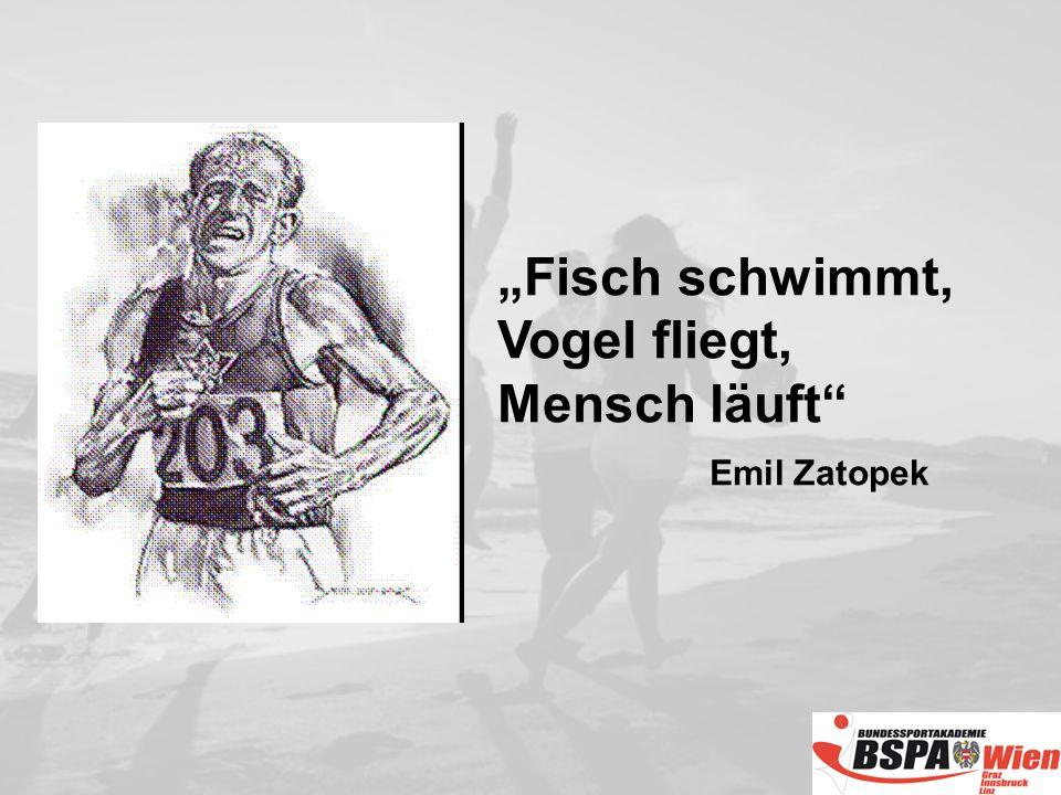 """""""Fisch schwimmt, Vogel fliegt, Mensch läuft Emil Zatopek"""