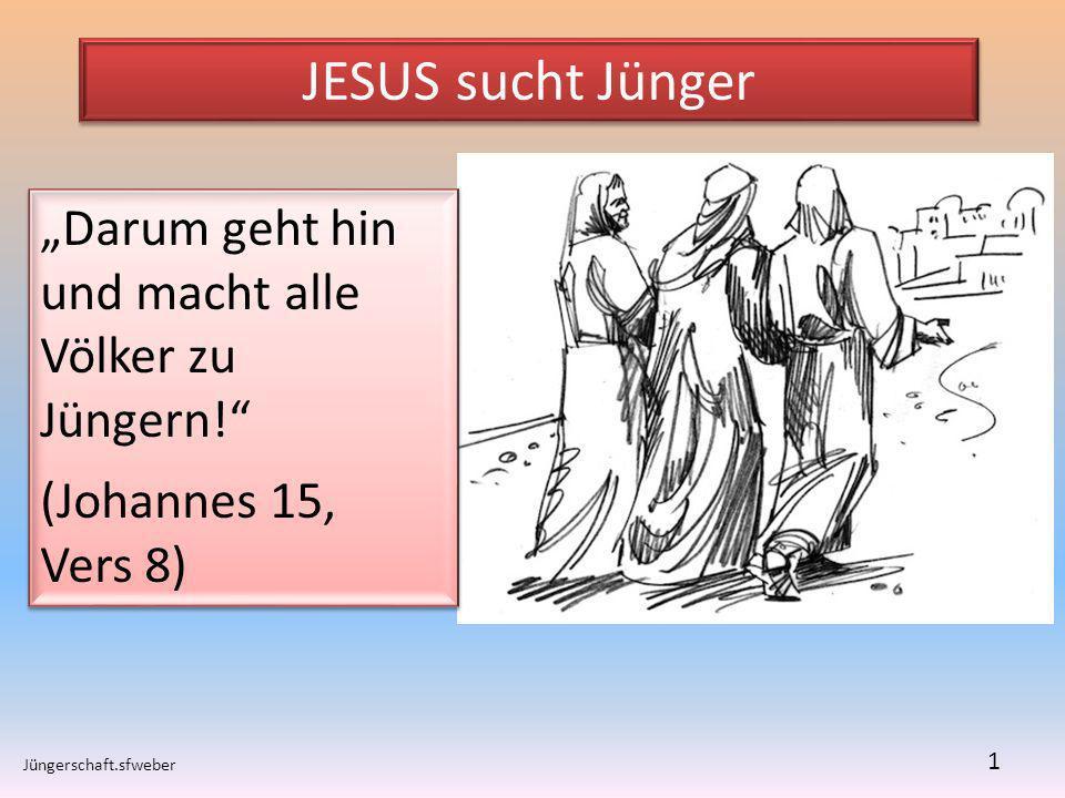 """JESUS sucht Jünger """"Darum geht hin und macht alle Völker zu Jüngern!"""