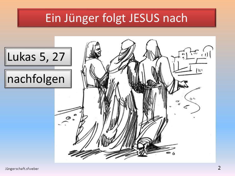 Ein Jünger folgt JESUS nach