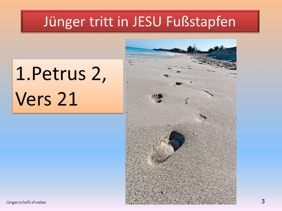 Jünger tritt in JESU Fußstapfen