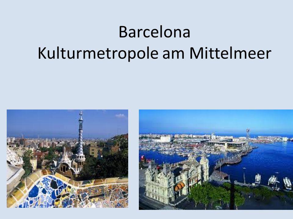 Barcelona Kulturmetropole am Mittelmeer