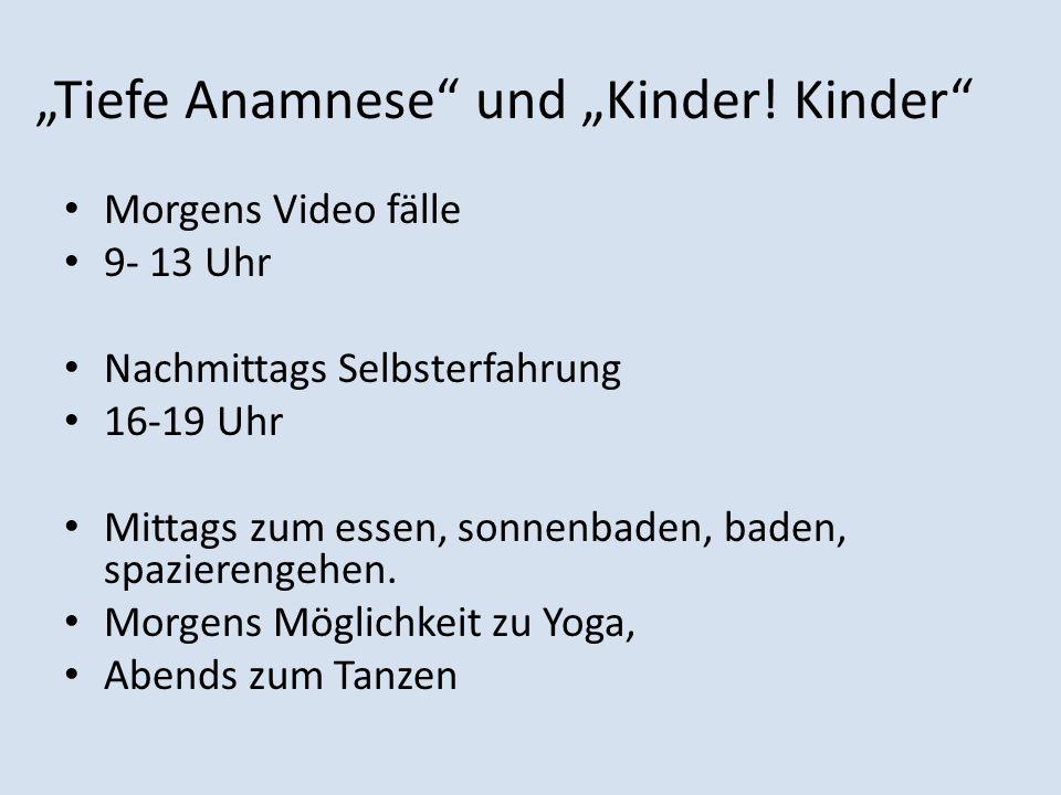 """""""Tiefe Anamnese und """"Kinder! Kinder"""