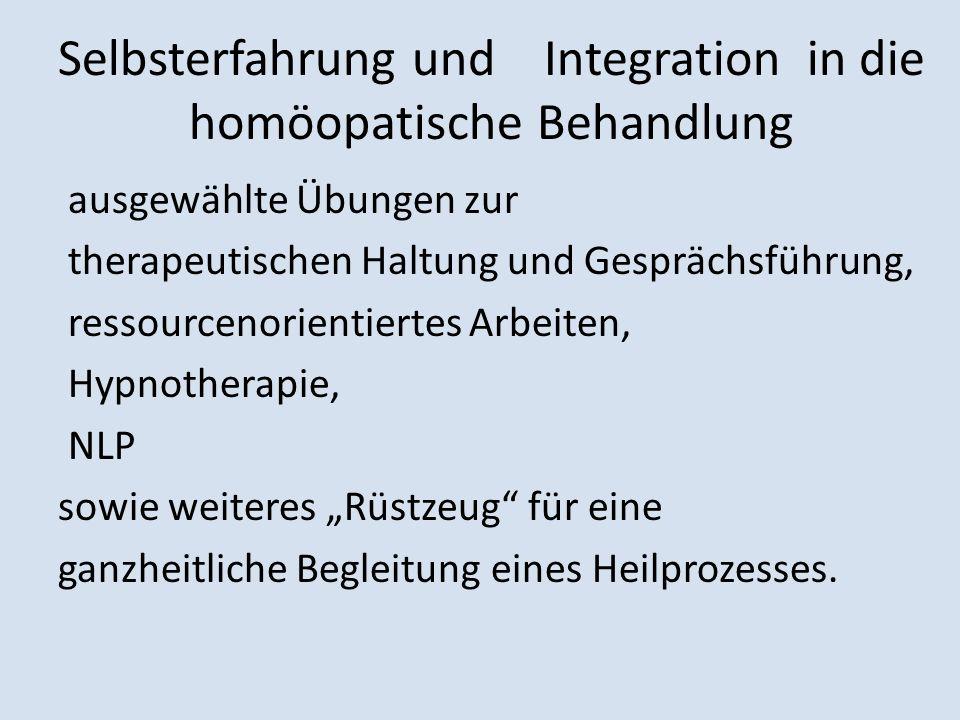 Selbsterfahrung und Integration in die homöopatische Behandlung