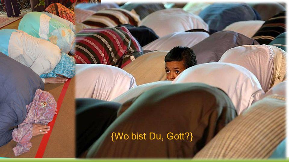 {Wo bist Du, Gott }