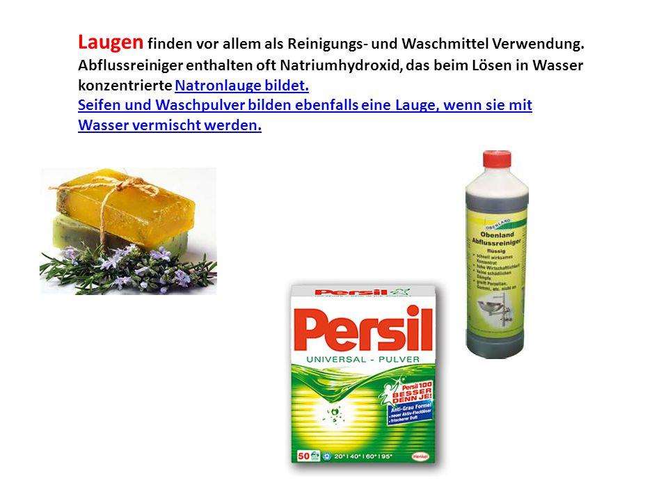 Laugen finden vor allem als Reinigungs- und Waschmittel Verwendung