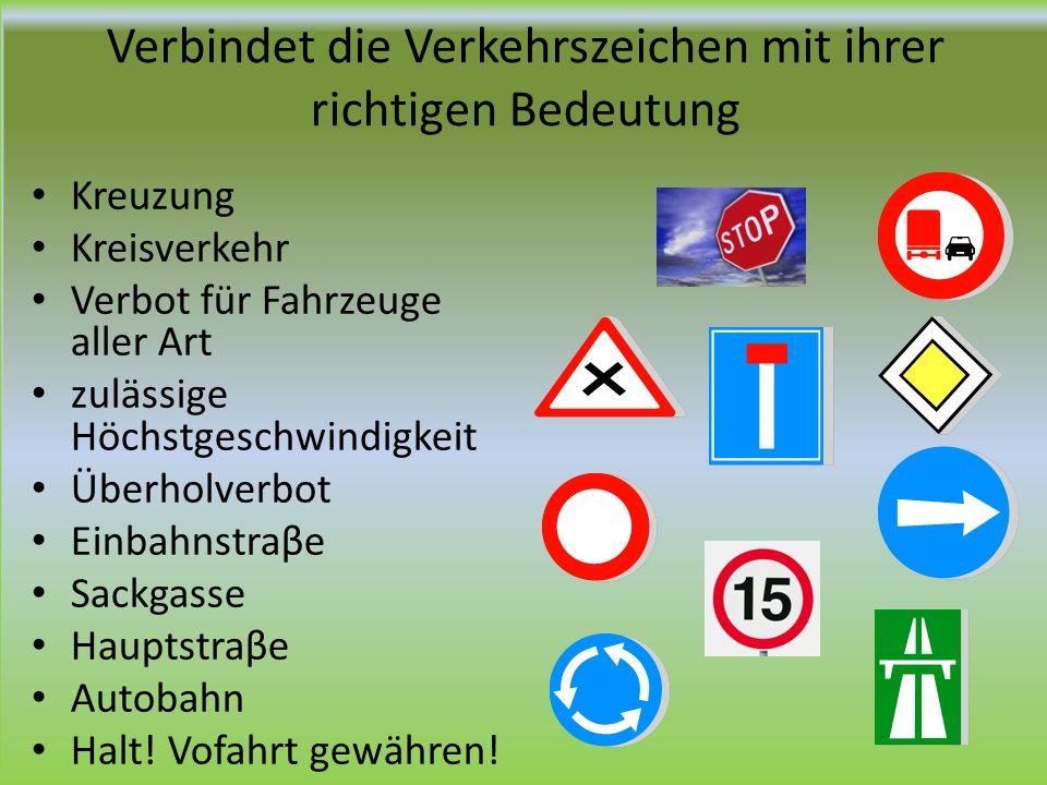 Verbindet die Verkehrszeichen mit ihrer richtigen Bedeutung