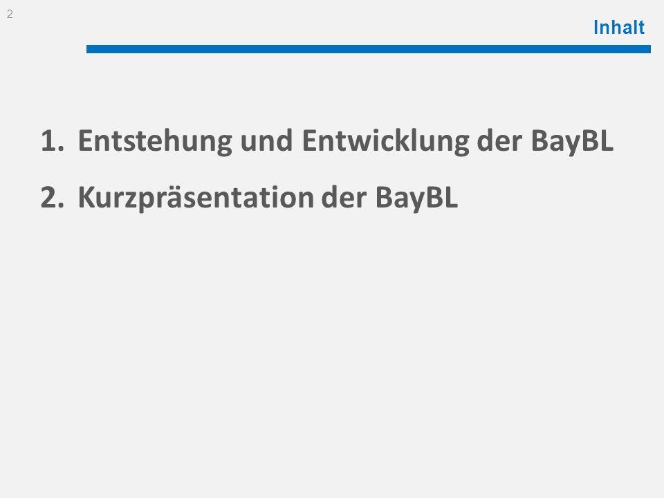 Entstehung und Entwicklung der BayBL Kurzpräsentation der BayBL