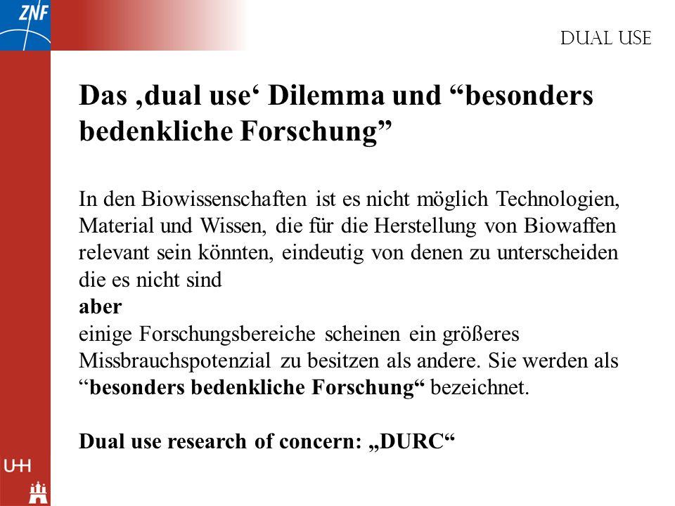 Das 'dual use' Dilemma und besonders bedenkliche Forschung