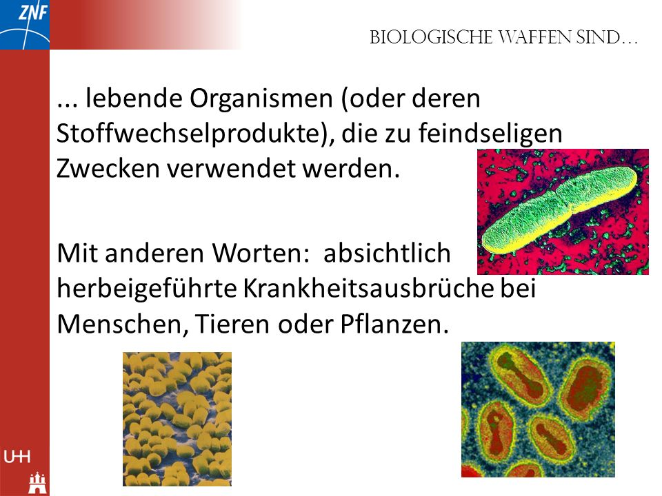 Biologische Waffen sind…
