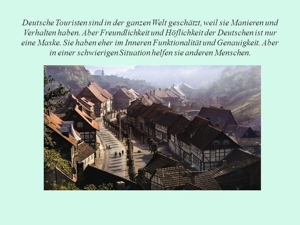 Deutsche Touristen sind in der ganzen Welt geschätzt, weil sie Manieren und Verhalten haben.