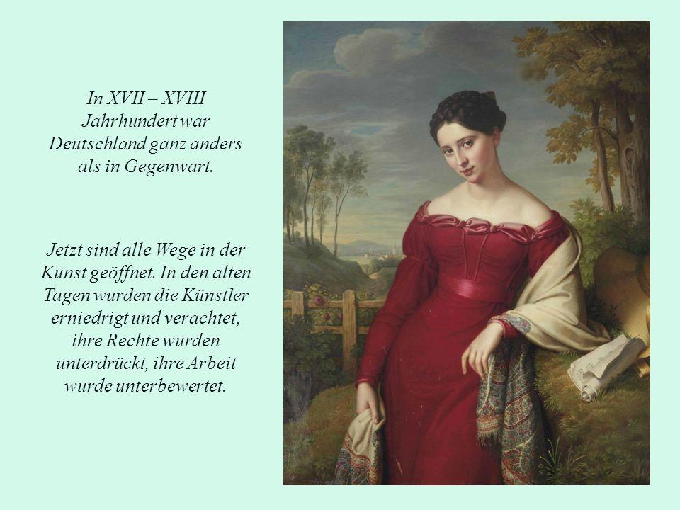 In XVII – XVIII Jahrhundert war Deutschland ganz anders als in Gegenwart.