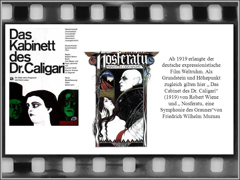 Ab 1919 erlangte der deutsche expressionistische Film Weltruhm