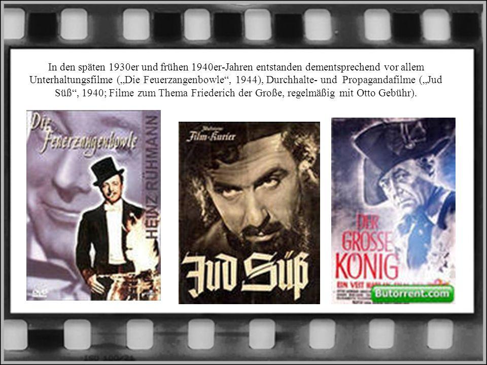 """In den späten 1930er und frühen 1940er-Jahren entstanden dementsprechend vor allem Unterhaltungsfilme (""""Die Feuerzangenbowle , 1944), Durchhalte- und Propagandafilme (""""Jud Süß , 1940; Filme zum Thema Friederich der Große, regelmäßig mit Otto Gebühr)."""