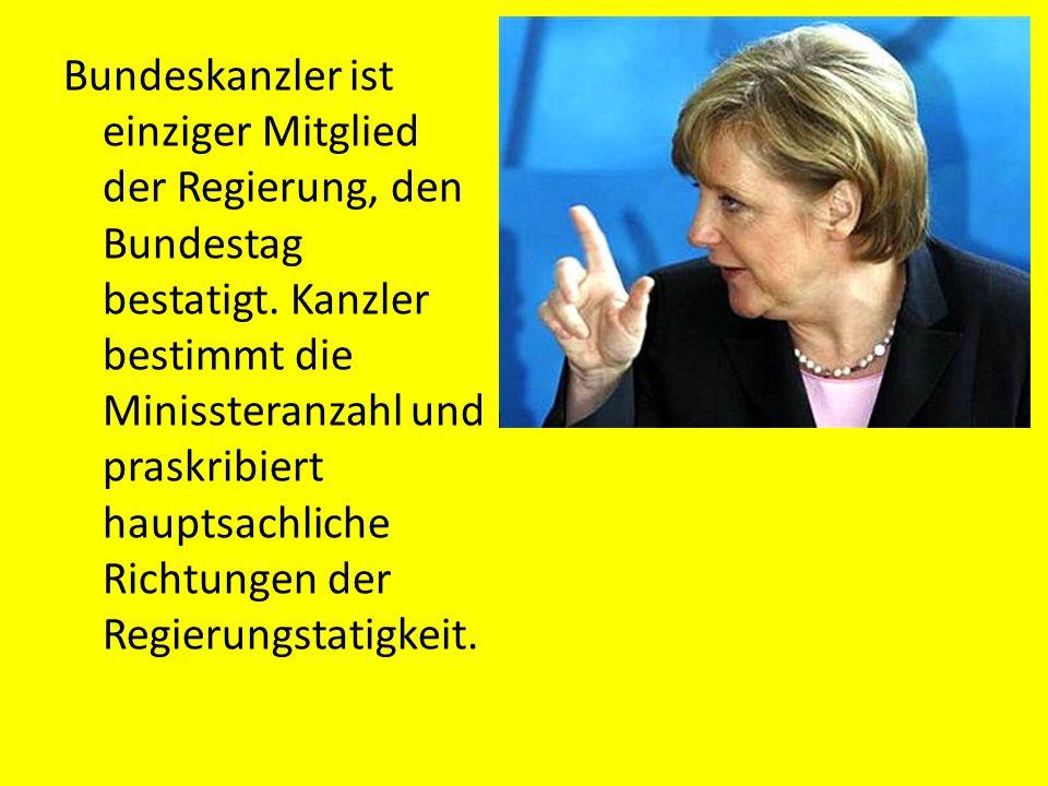 Bundeskanzler ist einziger Mitglied der Regierung, den Bundestag bestatigt.