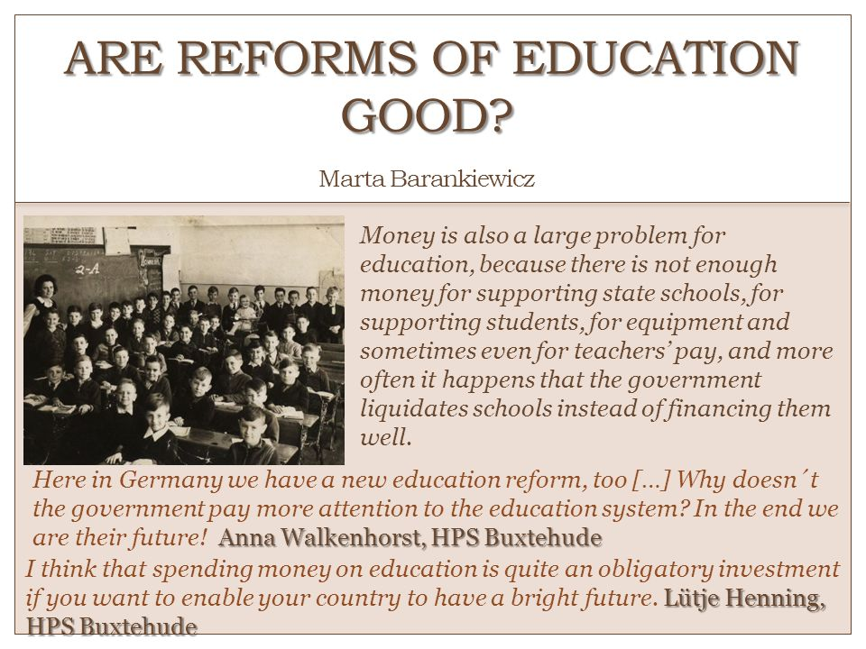 ARE REFORMS OF EDUCATION GOOD Marta Barankiewicz