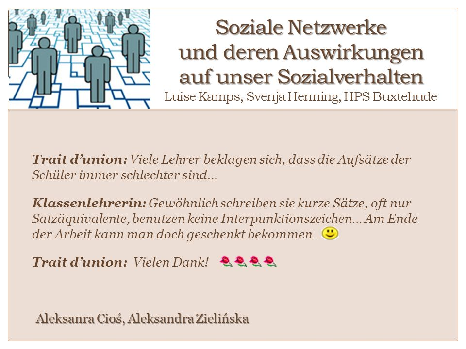 Soziale Netzwerke und deren Auswirkungen auf unser Sozialverhalten Luise Kamps, Svenja Henning, HPS Buxtehude