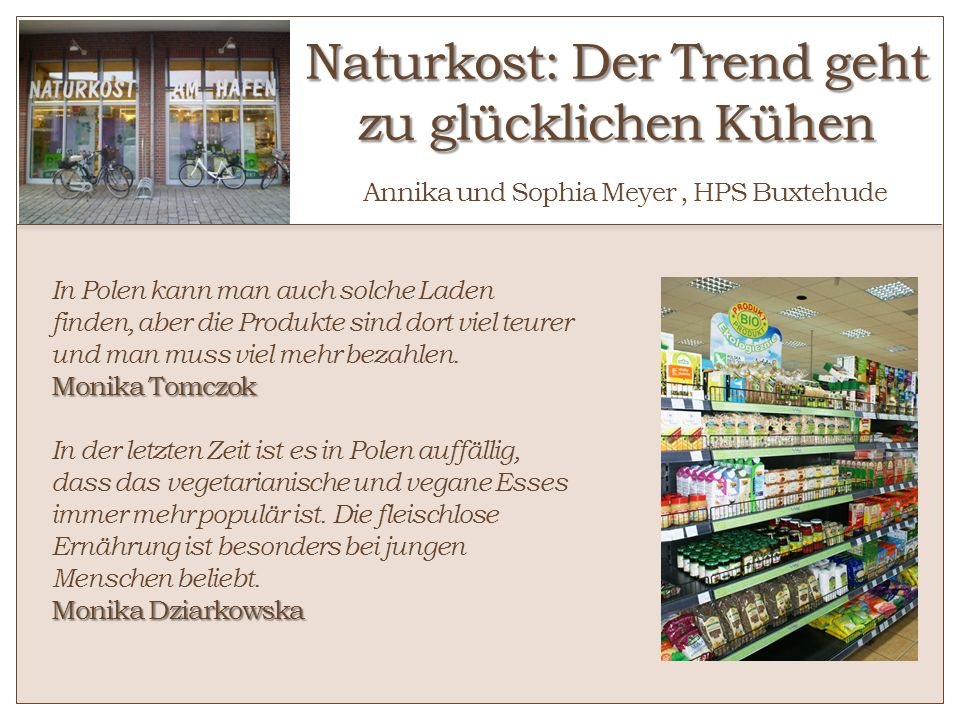 Naturkost: Der Trend geht zu glücklichen Kühen Annika und Sophia Meyer , HPS Buxtehude