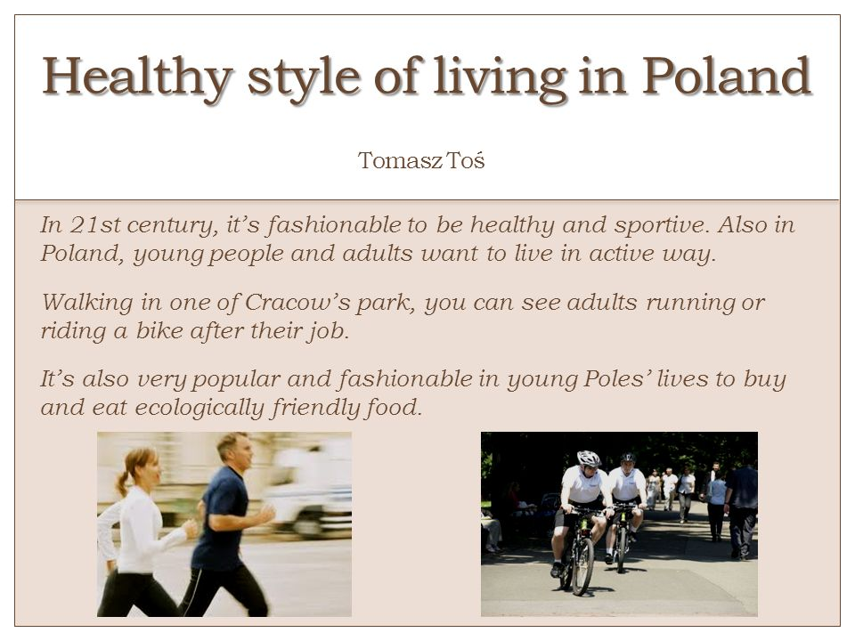 Healthy style of living in Poland o Tomasz Toś