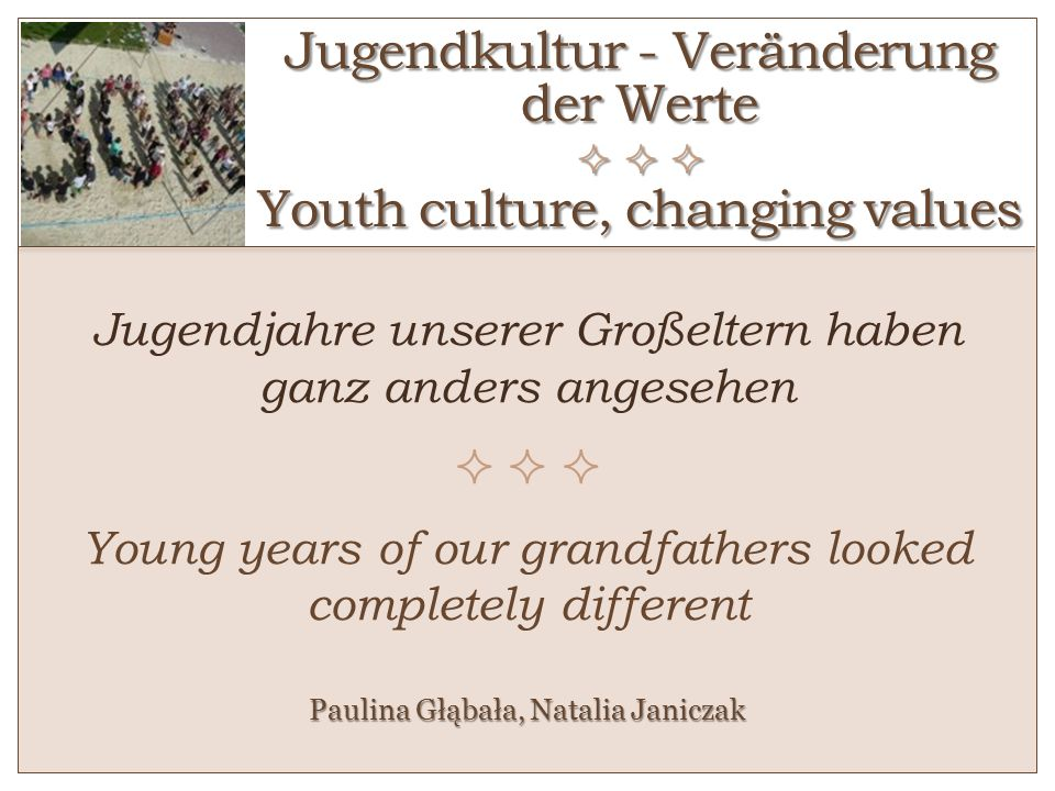 Jugendkultur - Veränderung der Werte    Youth culture, changing values