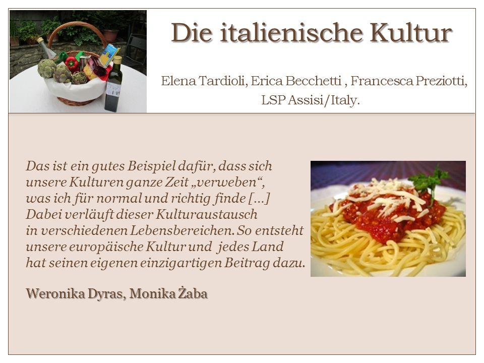 Die italienische Kultur o Elena Tardioli, Erica Becchetti , Francesca Preziotti, LSP Assisi/Italy.