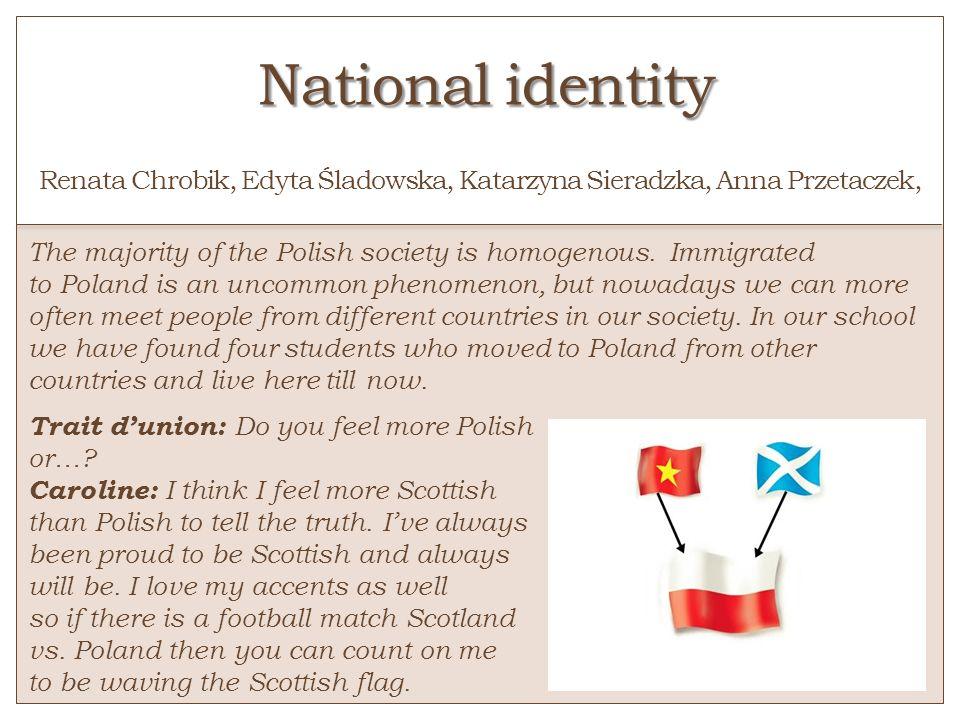 National identity o Renata Chrobik, Edyta Śladowska, Katarzyna Sieradzka, Anna Przetaczek,
