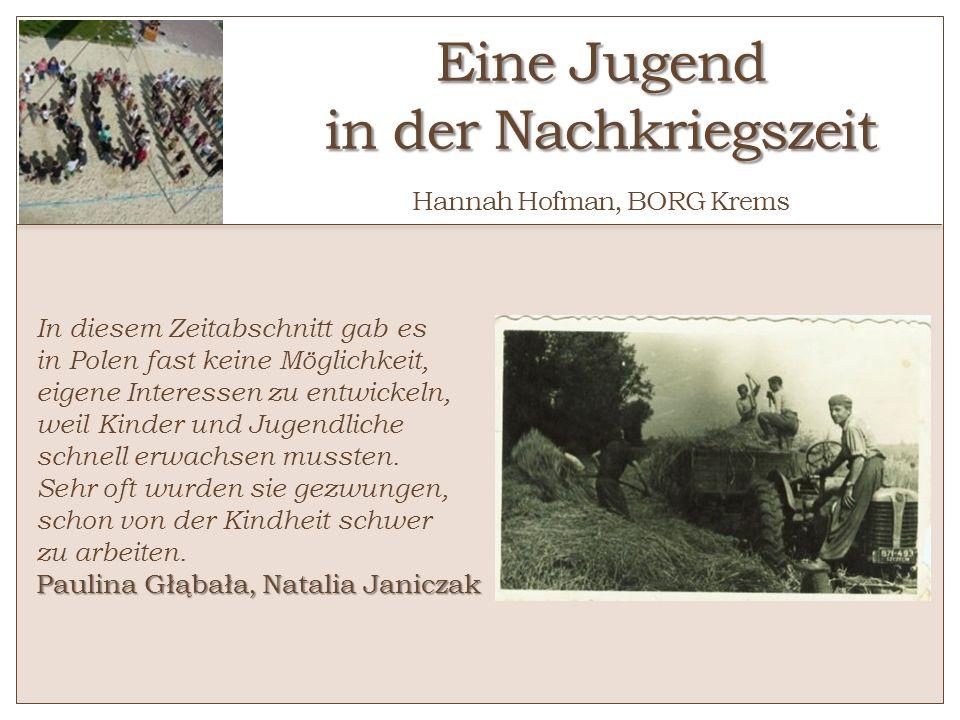 Eine Jugend in der Nachkriegszeit Hannah Hofman, BORG Krems