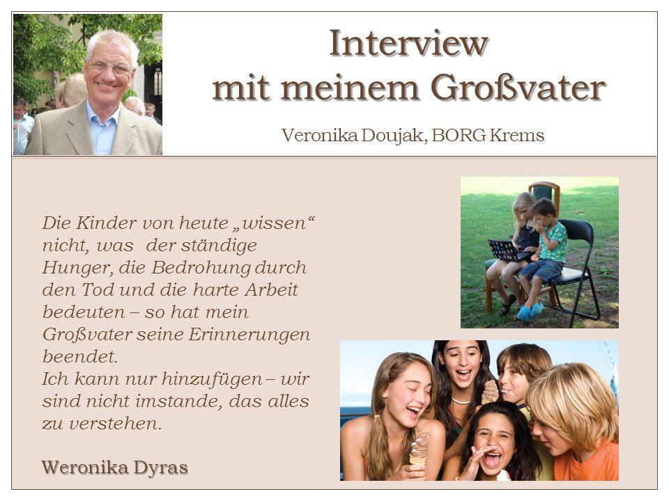Interview mit meinem Großvater Veronika Doujak, BORG Krems