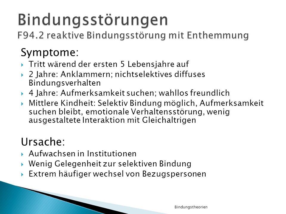 Bindungsstörungen F94.2 reaktive Bindungsstörung mit Enthemmung