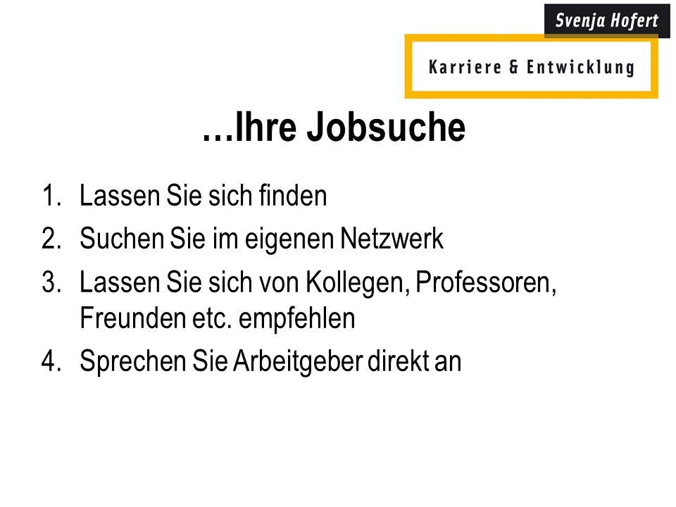 …Ihre Jobsuche Lassen Sie sich finden Suchen Sie im eigenen Netzwerk